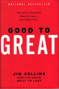 Good to Great: Why Some Companies Make the Leap... and Others Don't -Jim Collins