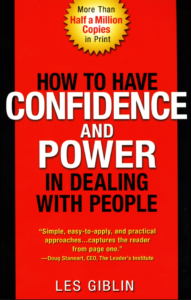 How to Have Confidence and Power in Dealing With People -Les Giblin