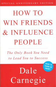 How to Win Friends and Influence People -Dale Carnegie