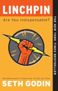 Linchpin Are You Indispensable How to drive your career and create a remarkable future - Seth Godin