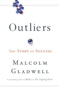 Outliers: The Story of Success -Malcolm Gladwell