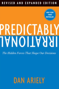 Predictably Irrational: The Hidden Forces that Shape Our Decisions -Dan Ariely