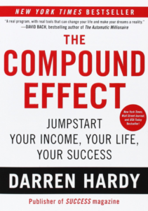 The Compound Effect: Jumpstart Your Income, Your Life, Your Success-Darren Hardy