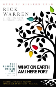 The Purpose Driven Life What on Earth Am I Here For?- Rick Warren