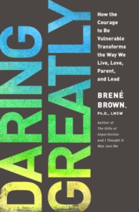 Daring Greatly How the Courage to Be Vulnerable Transforms the Way We Live, Love, Parent, and Lead - Brené Brown