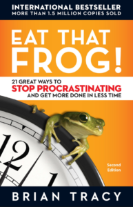 Eat That Frog! 21 Great Ways to Stop Procrastinating and Get More Done in Less Time - Brain Tracy