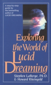 Exploring the World of Lucid Dreaming - Stephen LaBerge
