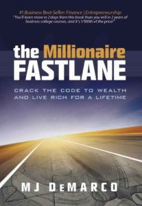 The Millionaire Fastlane Crack the Code to Wealth and Live Rich for a Lifetime - MJ DeMarco
